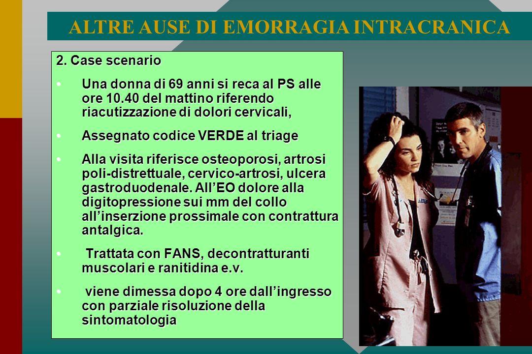 2. Case scenario Una donna di 69 anni si reca al PS alle ore 10.40 del mattino riferendo riacutizzazione di dolori cervicali,Una donna di 69 anni si r
