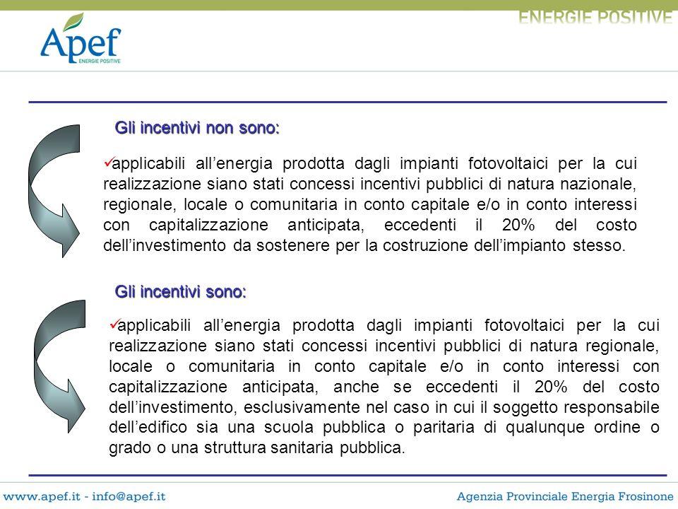 Gli incentivi non sono: applicabili allenergia prodotta dagli impianti fotovoltaici per la cui realizzazione siano stati concessi incentivi pubblici d