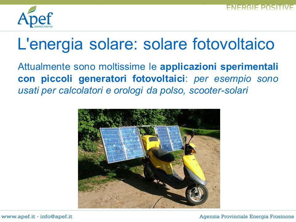 Attualmente sono moltissime le applicazioni sperimentali con piccoli generatori fotovoltaici: per esempio sono usati per calcolatori e orologi da pols