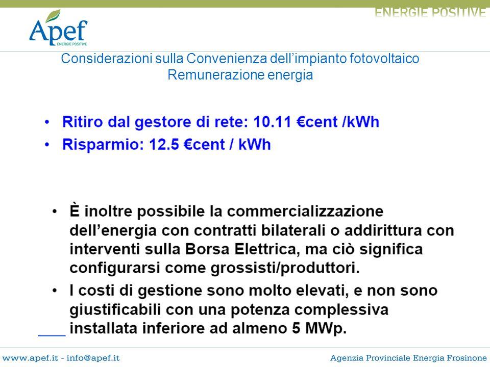 Considerazioni sulla Convenienza dellimpianto fotovoltaico Remunerazione energia