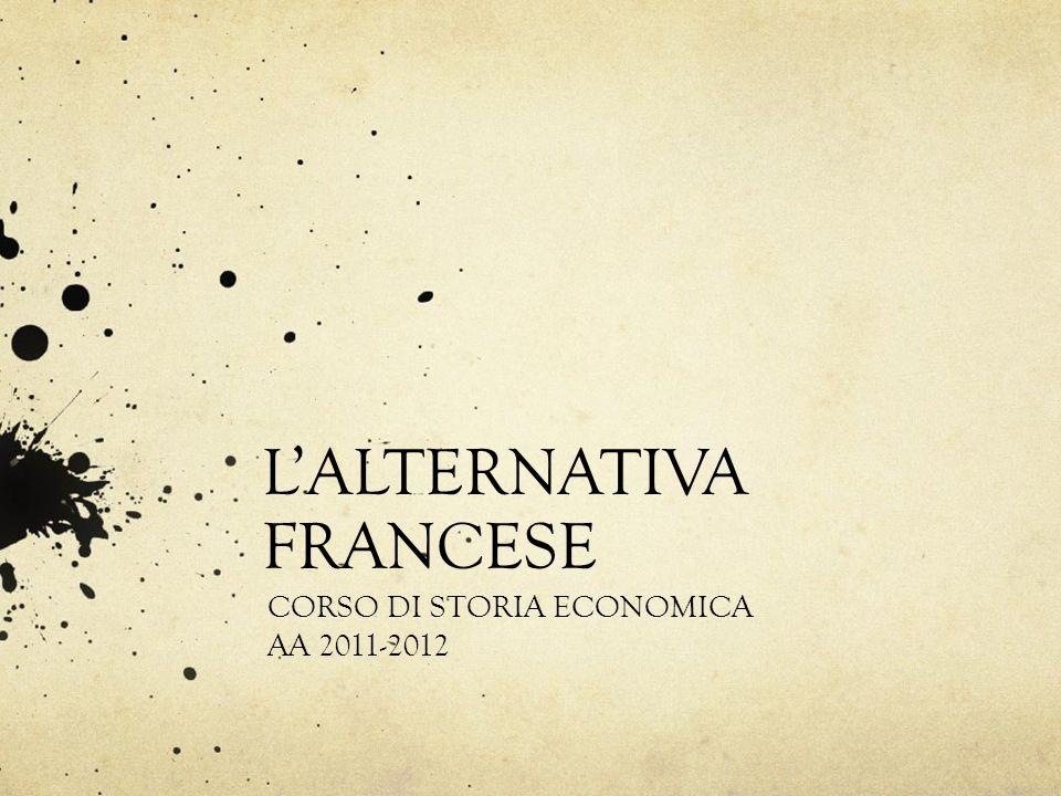 LALTERNATIVA FRANCESE CORSO DI STORIA ECONOMICA AA 2011-2012