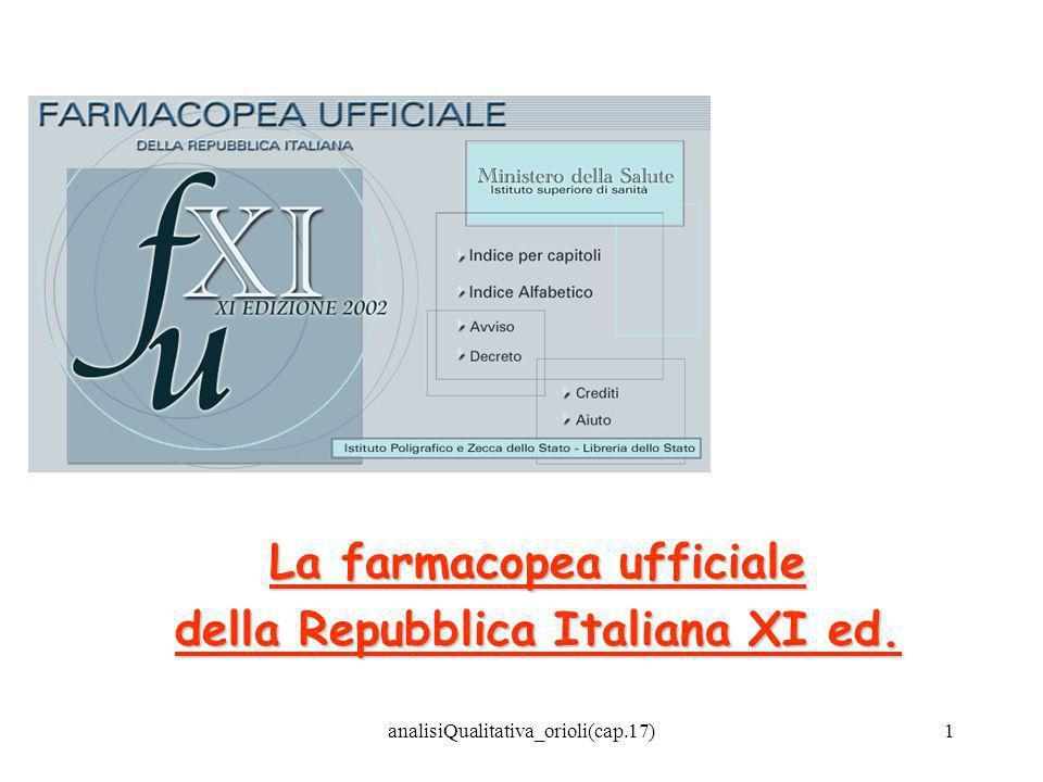 analisiQualitativa_orioli(cap.17)1 La farmacopea ufficiale della Repubblica Italiana XI ed.