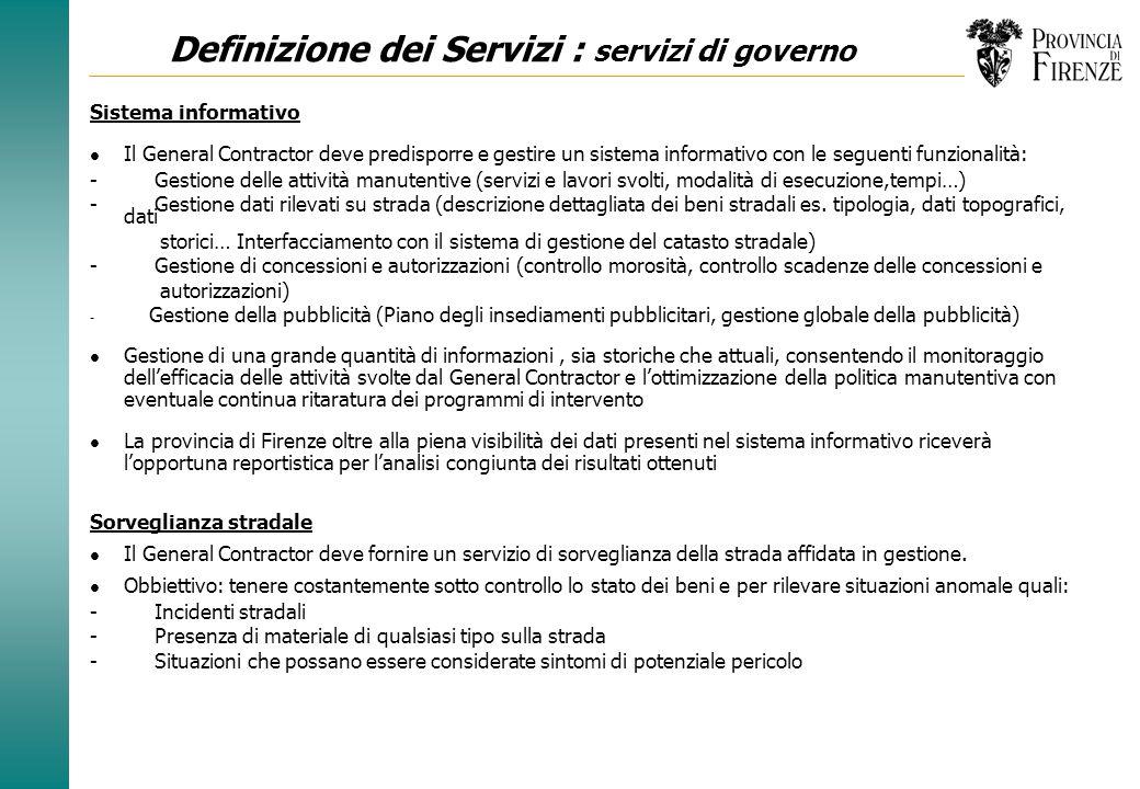 Definizione dei Servizi Attività di gestione e manutenzione della strada - Rilievo dati, analisi e progettazioni - Gestione e manutenzione della piatt