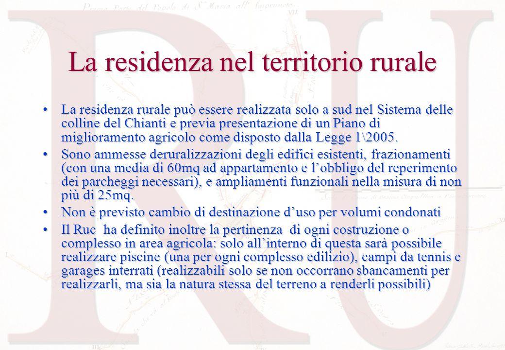 La residenza nel territorio rurale La residenza rurale può essere realizzata solo a sud nel Sistema delle colline del Chianti e previa presentazione d