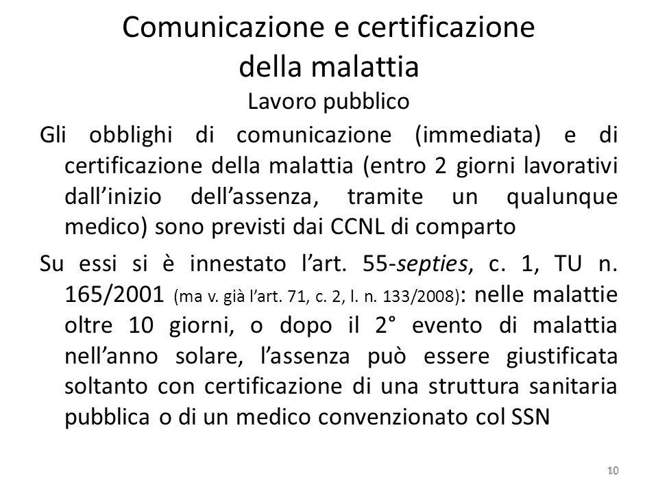 Comunicazione e certificazione della malattia Lavoro pubblico Gli obblighi di comunicazione (immediata) e di certificazione della malattia (entro 2 gi