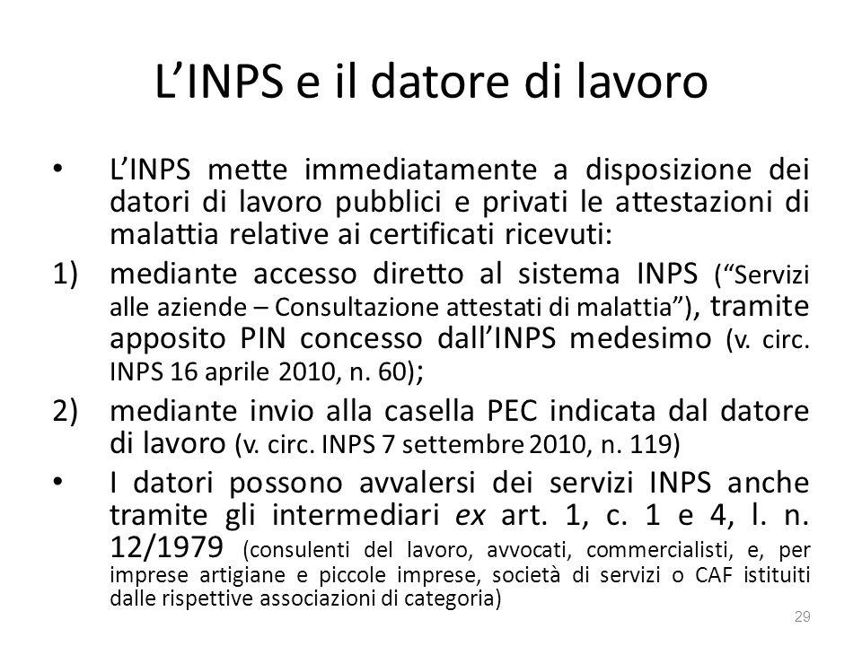 LINPS e il datore di lavoro LINPS mette immediatamente a disposizione dei datori di lavoro pubblici e privati le attestazioni di malattia relative ai