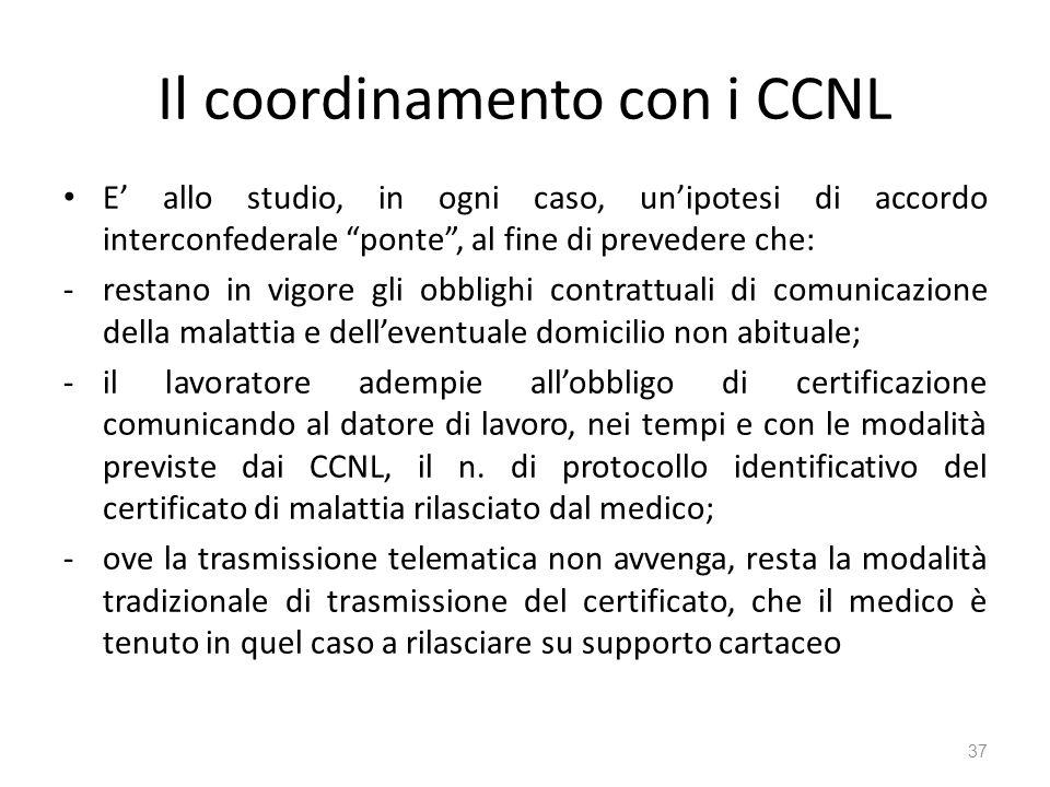 Il coordinamento con i CCNL E allo studio, in ogni caso, unipotesi di accordo interconfederale ponte, al fine di prevedere che: -restano in vigore gli