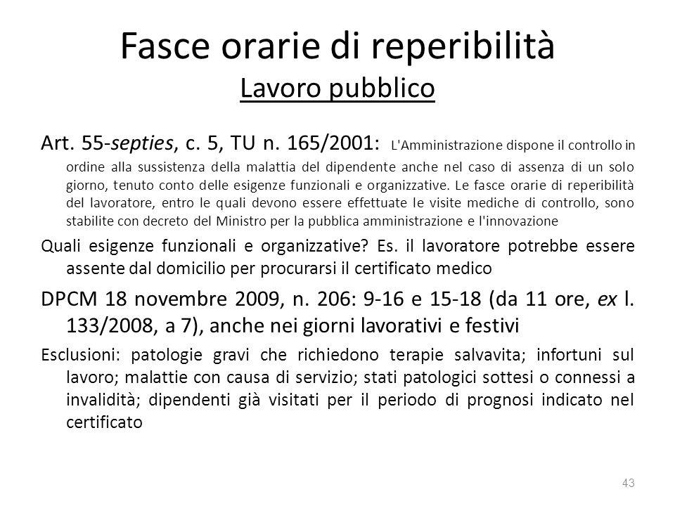 Fasce orarie di reperibilità Lavoro pubblico Art. 55-septies, c. 5, TU n. 165/2001: L'Amministrazione dispone il controllo in ordine alla sussistenza