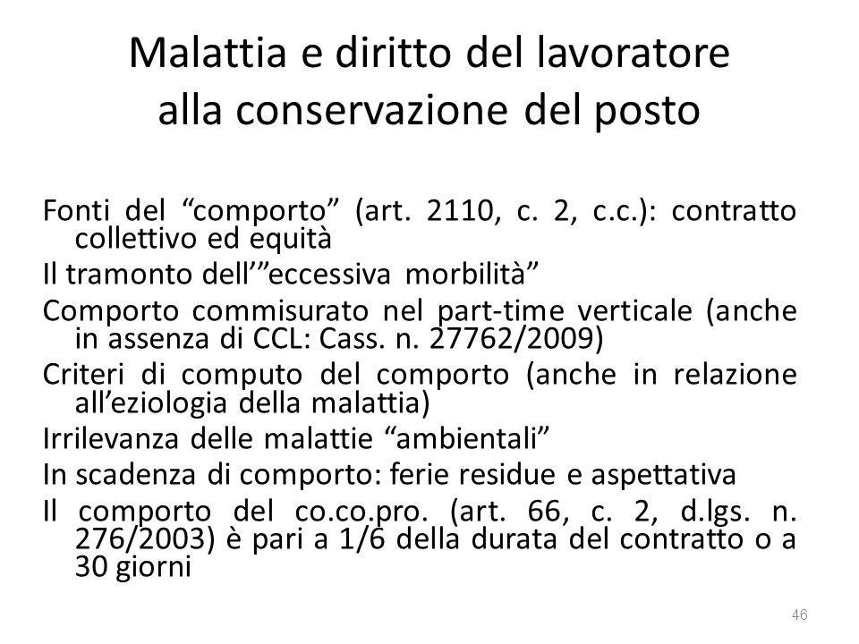 Malattia e diritto del lavoratore alla conservazione del posto Fonti del comporto (art. 2110, c. 2, c.c.): contratto collettivo ed equità Il tramonto