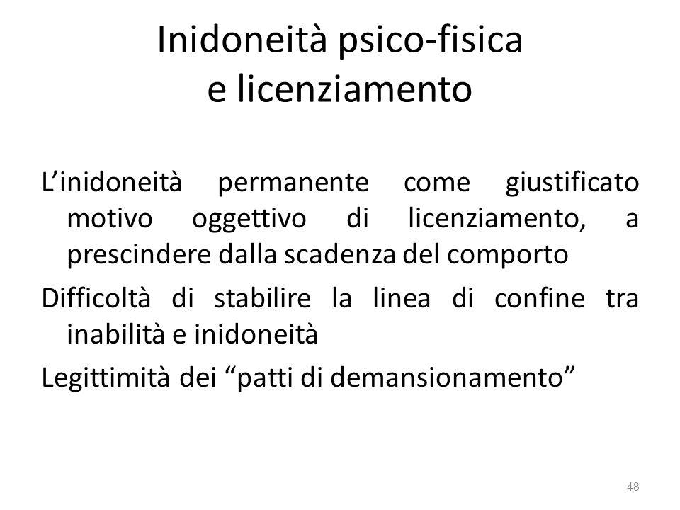 Inidoneità psico-fisica e licenziamento Linidoneità permanente come giustificato motivo oggettivo di licenziamento, a prescindere dalla scadenza del c