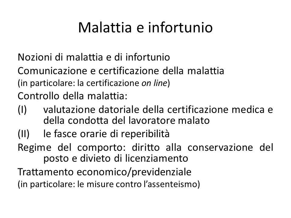 Malattia e infortunio Nozioni di malattia e di infortunio Comunicazione e certificazione della malattia (in particolare: la certificazione on line) Co