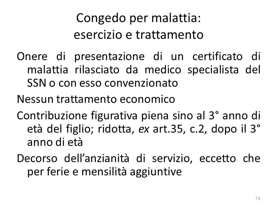 Congedo per malattia: esercizio e trattamento Onere di presentazione di un certificato di malattia rilasciato da medico specialista del SSN o con esso