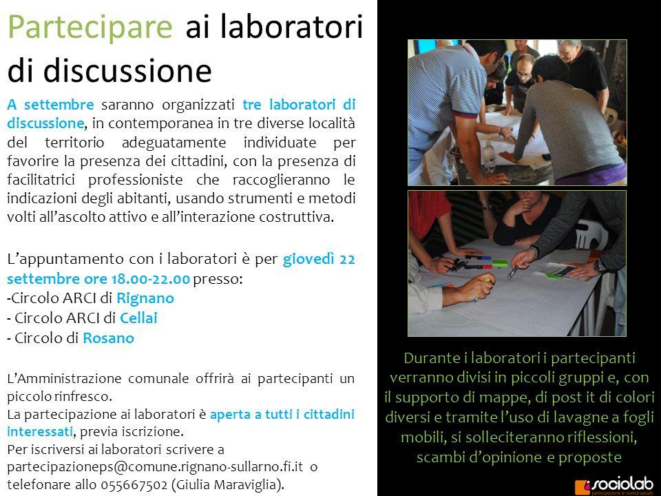Partecipare ai laboratori di discussione A settembre saranno organizzati tre laboratori di discussione, in contemporanea in tre diverse località del t