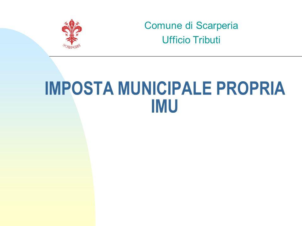 IMPOSTA MUNICIPALE PROPRIA IMU Comune di Scarperia Ufficio Tributi