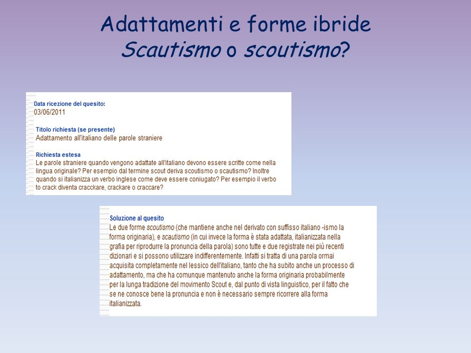 Adattamenti e forme ibride Scautismo o scoutismo?