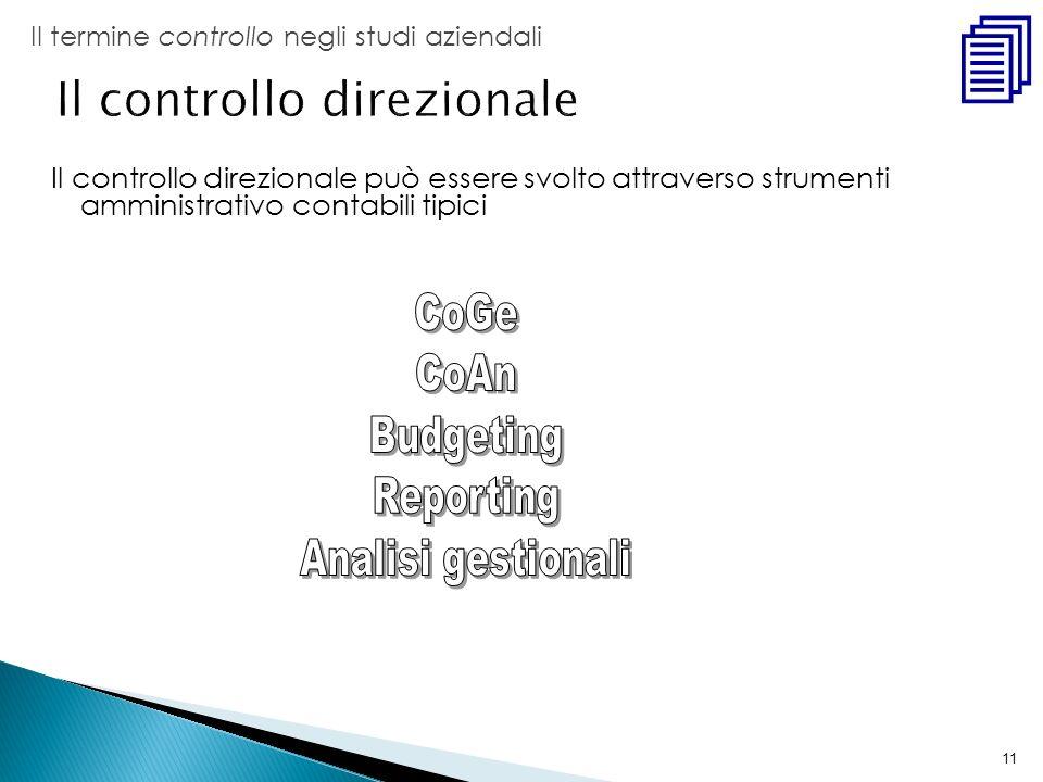 11 Il controllo direzionale può essere svolto attraverso strumenti amministrativo contabili tipici Il termine controllo negli studi aziendali