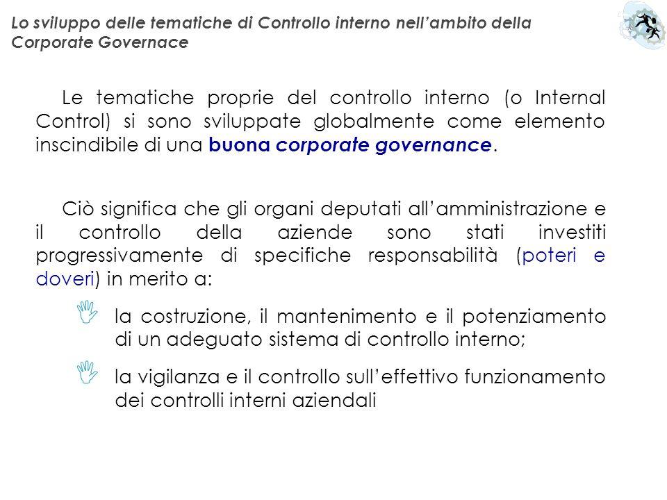 Le tematiche proprie del controllo interno (o Internal Control) si sono sviluppate globalmente come elemento inscindibile di una buona corporate gover