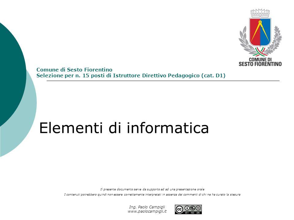 Ing. Paolo Campigli www.paolocampigli.it Comune di Sesto Fiorentino Selezione per n. 15 posti di Istruttore Direttivo Pedagogico (cat. D1) Elementi di