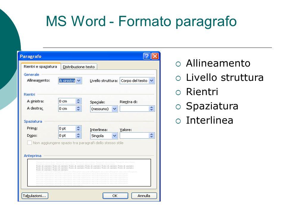 MS Word - Formato paragrafo Allineamento Livello struttura Rientri Spaziatura Interlinea