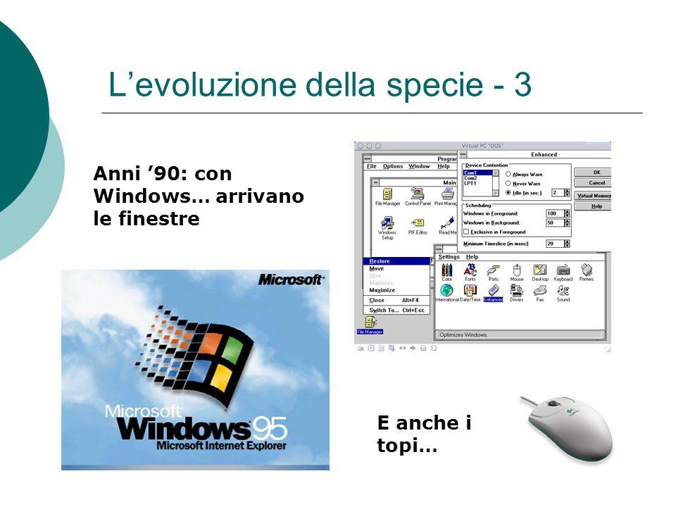Levoluzione della specie - 3 Anni 90: con Windows… arrivano le finestre E anche i topi…