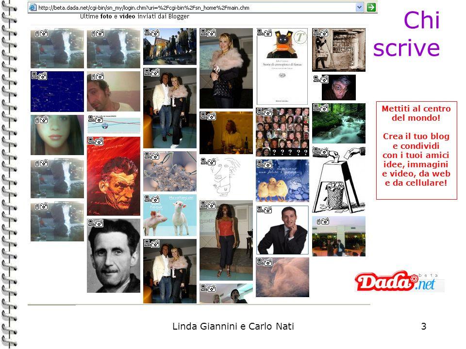 Linda Giannini e Carlo Nati3 Mettiti al centro del mondo! Crea il tuo blog e condividi con i tuoi amici idee, immagini e video, da web e da cellulare!