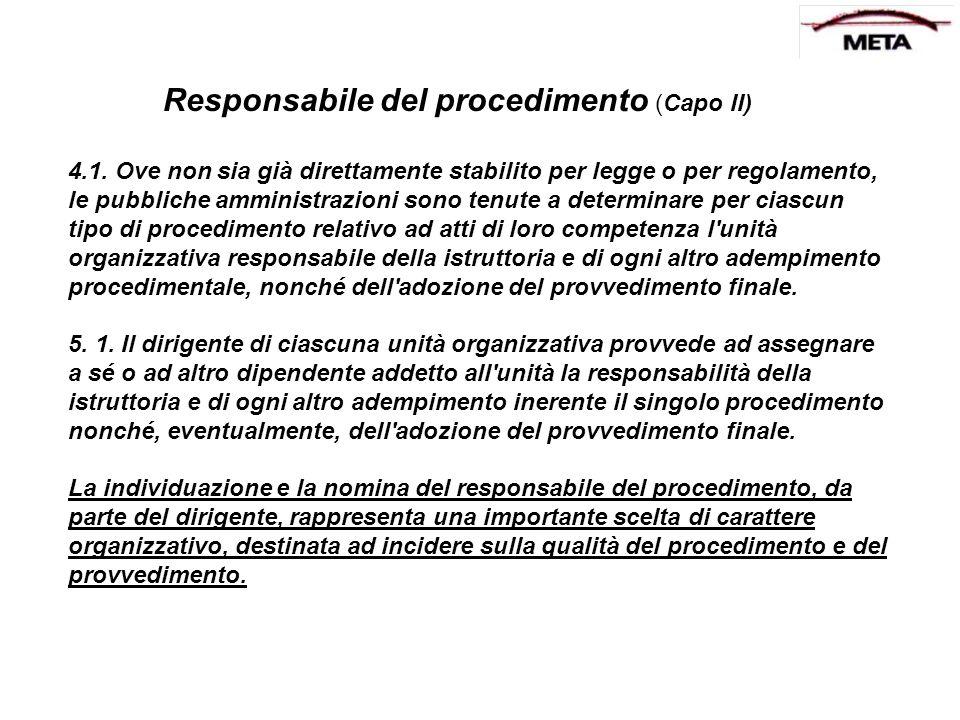 Responsabile del procedimento (Capo II) 4.1. Ove non sia già direttamente stabilito per legge o per regolamento, le pubbliche amministrazioni sono ten