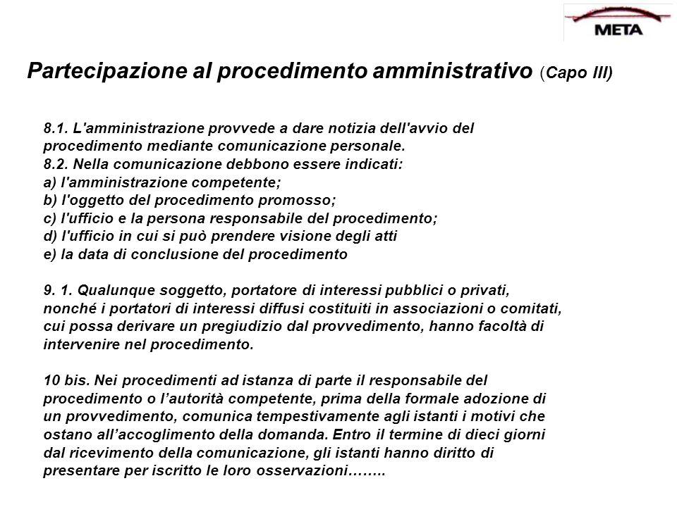 Partecipazione al procedimento amministrativo (Capo III) 8.1. L'amministrazione provvede a dare notizia dell'avvio del procedimento mediante comunicaz