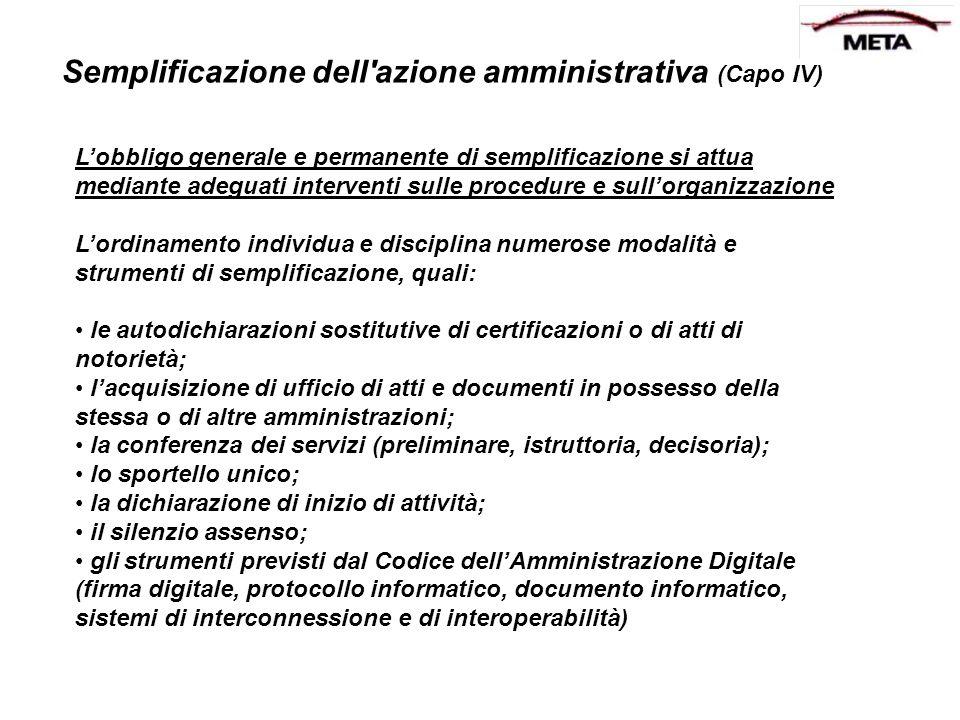 Semplificazione dell'azione amministrativa (Capo IV) Lobbligo generale e permanente di semplificazione si attua mediante adeguati interventi sulle pro