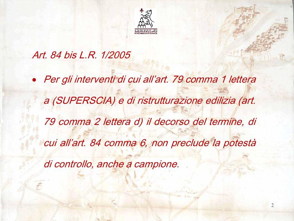 Art. 84 bis L.R. 1/2005 Per gli interventi di cui allart.