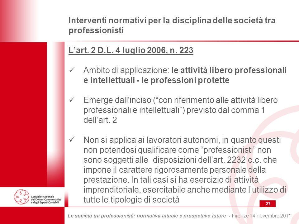 23 Le società tra professionisti: normativa attuale e prospettive future - Firenze 14 novembre 2011 Interventi normativi per la disciplina delle società tra professionisti Lart.