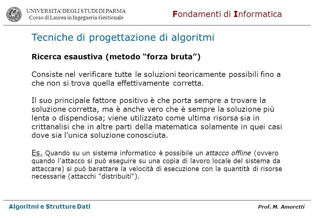 UNIVERSITA DEGLI STUDI DI PARMA Corso di Laurea in Ingegneria Gestionale Fondamenti di Informatica Algoritmi e Strutture Dati Prof. M. Amoretti Tecnic