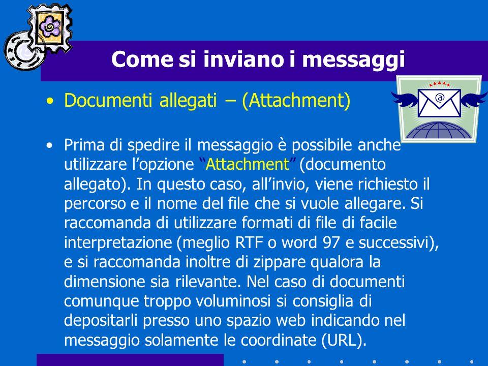 Documenti allegati – (Attachment) Prima di spedire il messaggio è possibile anche utilizzare lopzione Attachment (documento allegato).