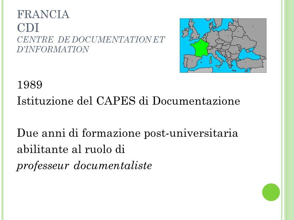 FRANCIA CDI CENTRE DE DOCUMENTATION ET DINFORMATION 1989 Istituzione del CAPES di Documentazione Due anni di formazione post-universitaria abilitante
