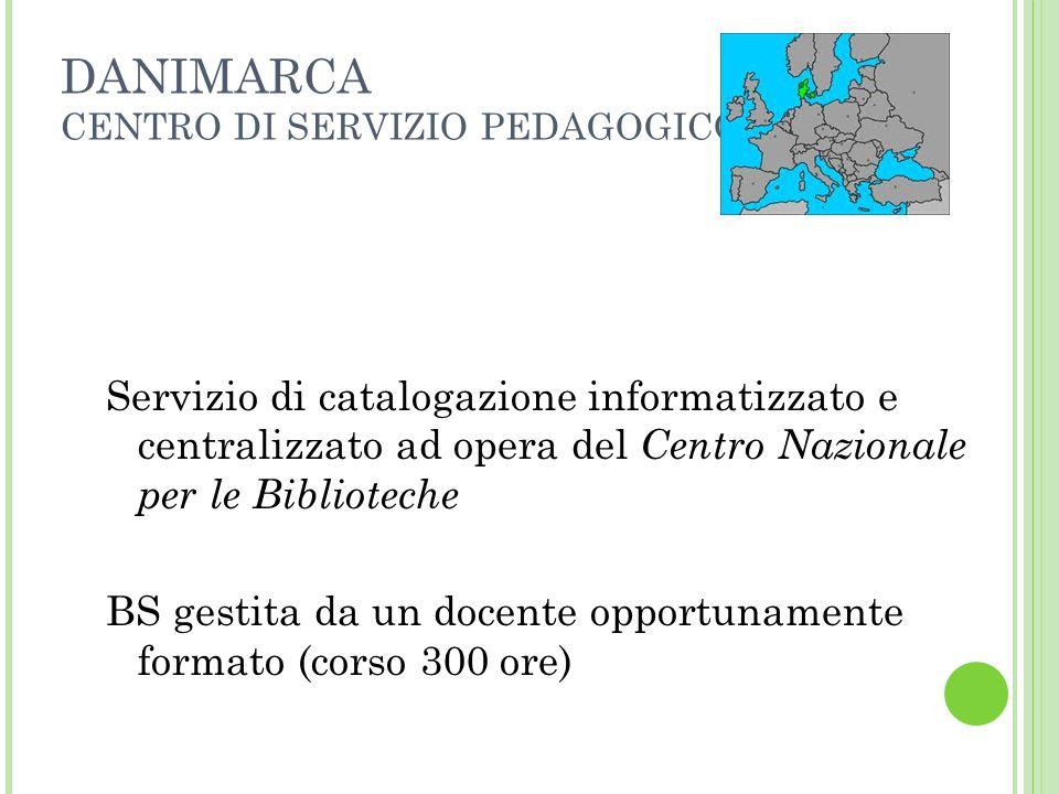 DANIMARCA CENTRO DI SERVIZIO PEDAGOGICO Servizio di catalogazione informatizzato e centralizzato ad opera del Centro Nazionale per le Biblioteche BS g
