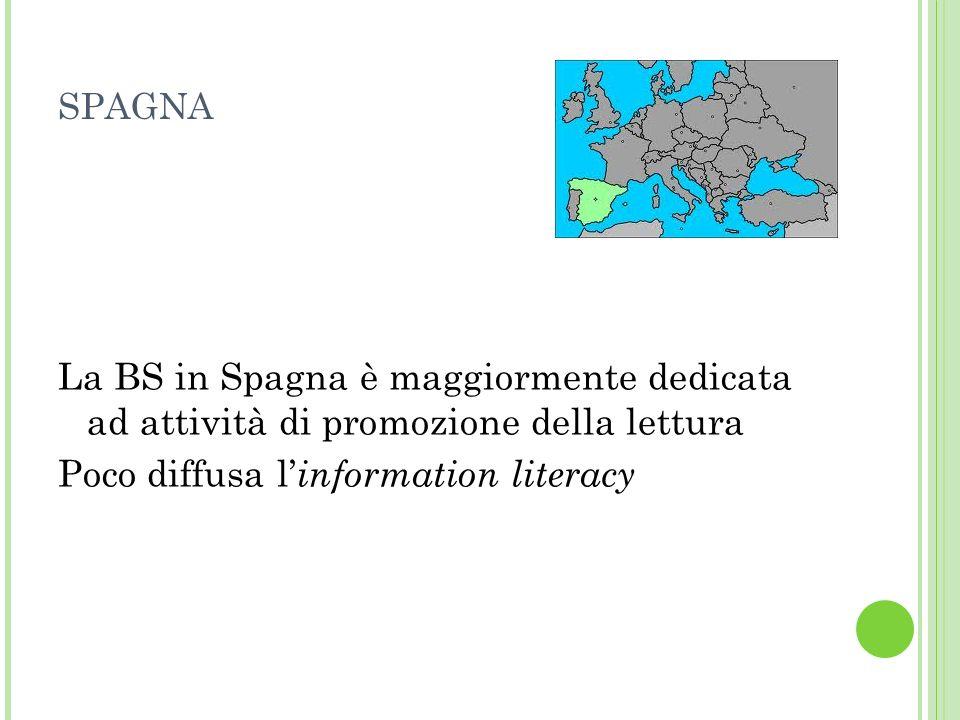 SPAGNA La BS in Spagna è maggiormente dedicata ad attività di promozione della lettura Poco diffusa l information literacy