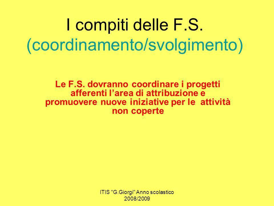 I compiti delle F.S. (coordinamento/svolgimento) Le F.S.