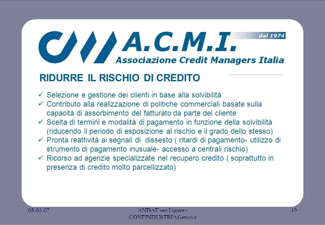 08.03.07ANDAF sez.Ligure - CONFINDUSTRIA Genova 19 Selezione e gestione dei clienti in base alla solvibilità Contributo alla realizzazione di politich