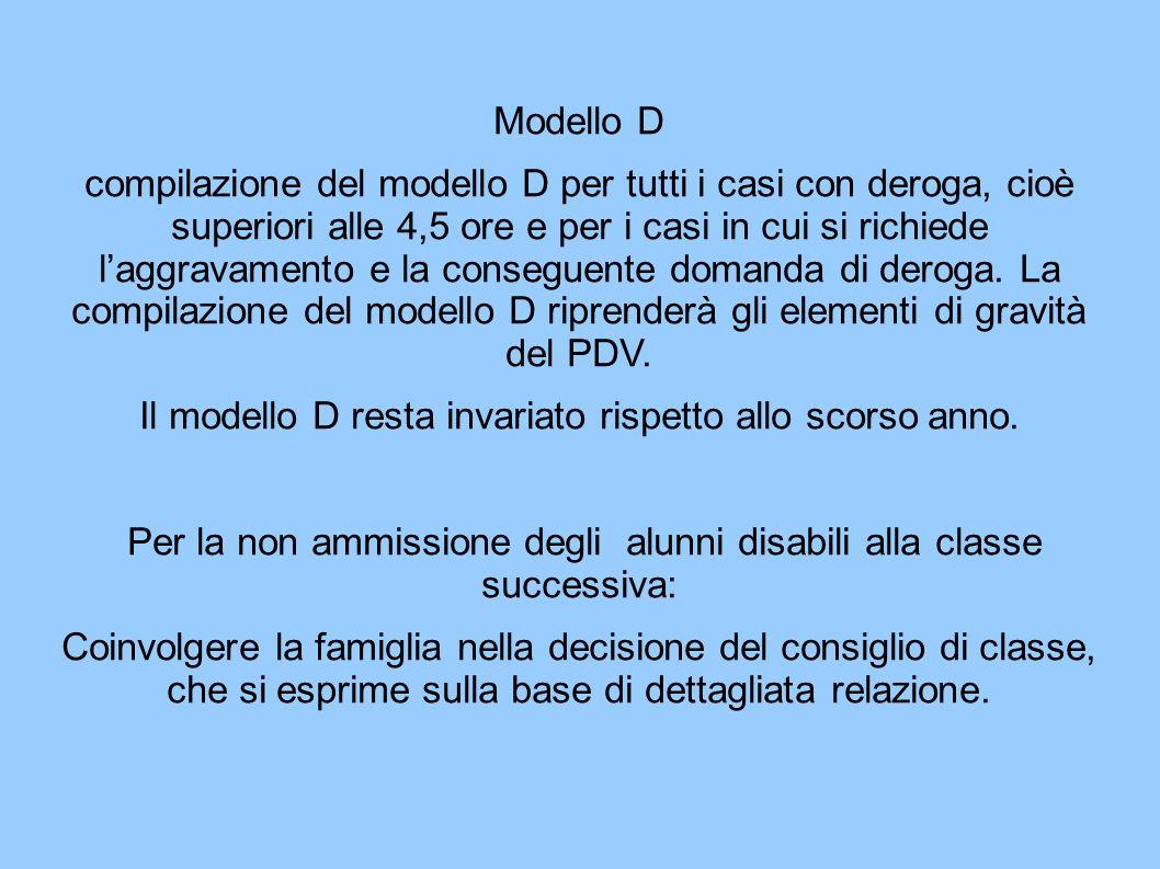 Modello D compilazione del modello D per tutti i casi con deroga, cioè superiori alle 4,5 ore e per i casi in cui si richiede laggravamento e la conseguente domanda di deroga.