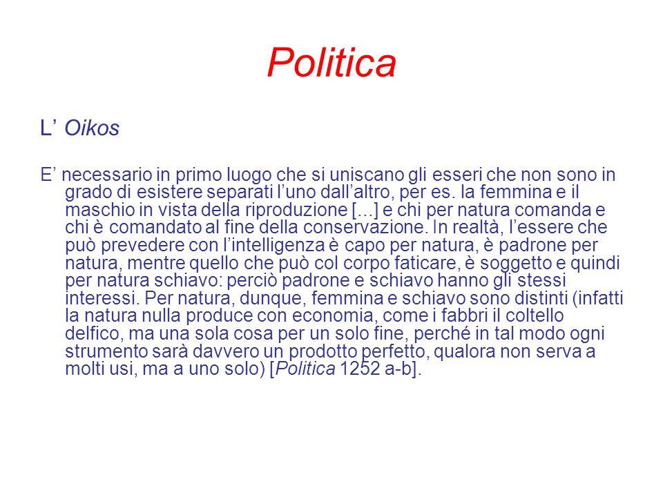 Politica L Oikos E necessario in primo luogo che si uniscano gli esseri che non sono in grado di esistere separati luno dallaltro, per es. la femmina
