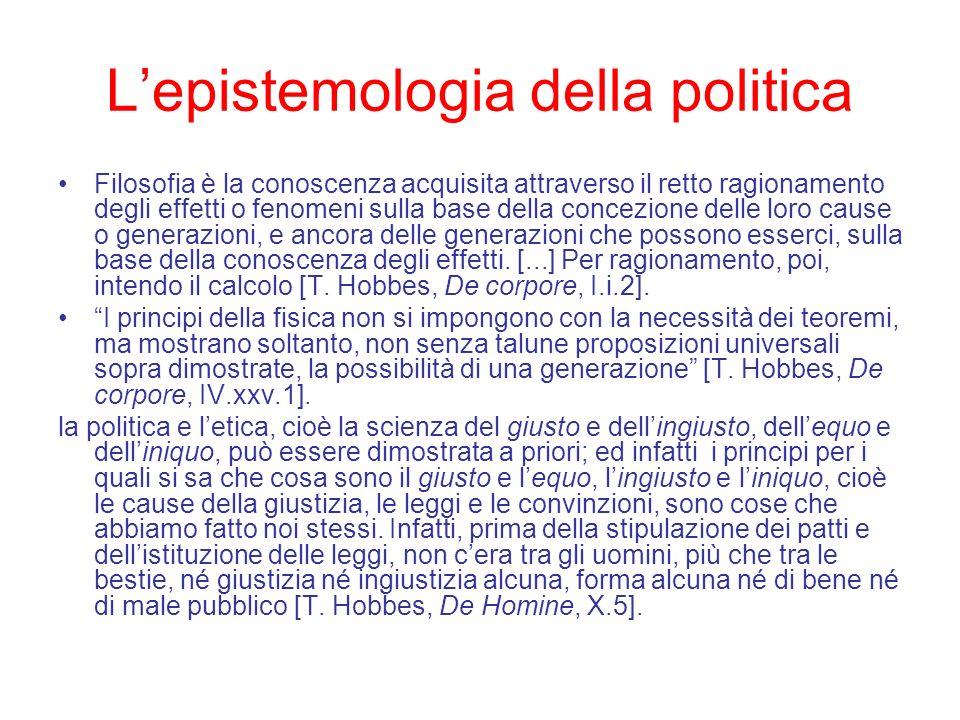 Lepistemologia della politica Filosofia è la conoscenza acquisita attraverso il retto ragionamento degli effetti o fenomeni sulla base della concezion