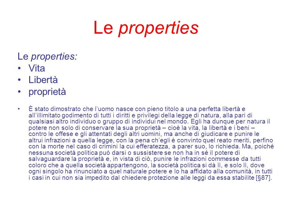 Le properties Le properties: Vita Libertà proprietà È stato dimostrato che luomo nasce con pieno titolo a una perfetta libertà e allillimitato godimen