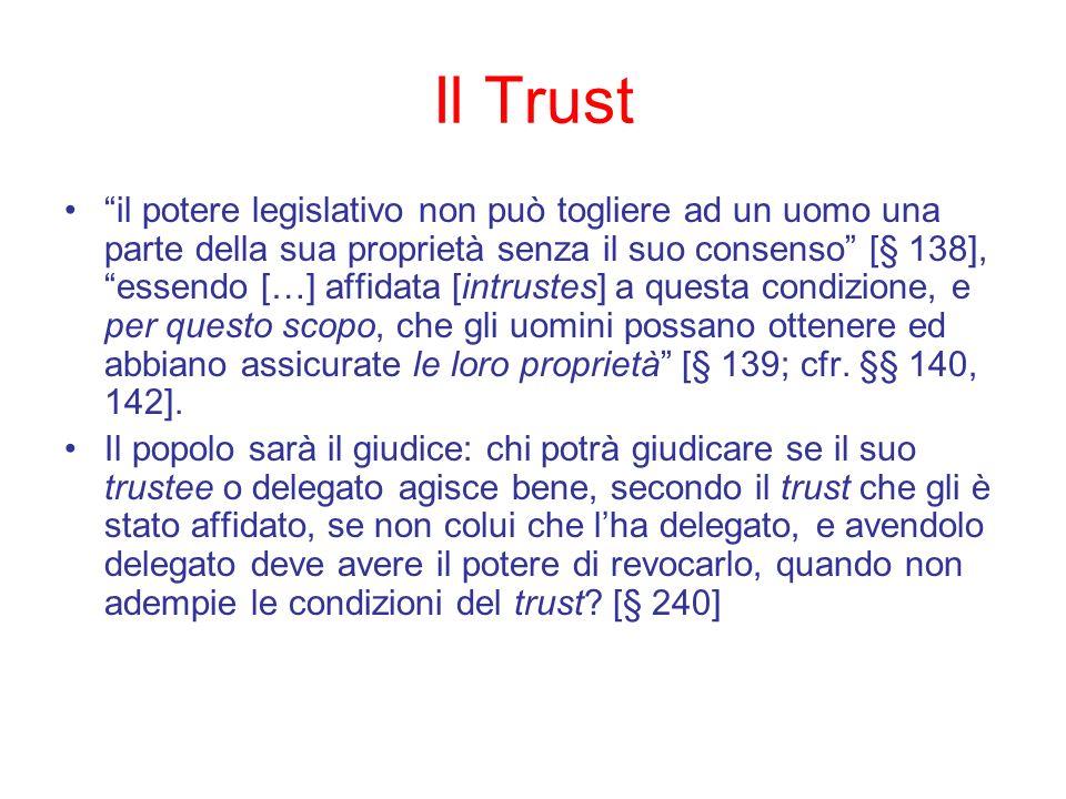 Il Trust il potere legislativo non può togliere ad un uomo una parte della sua proprietà senza il suo consenso [§ 138], essendo […] affidata [intruste