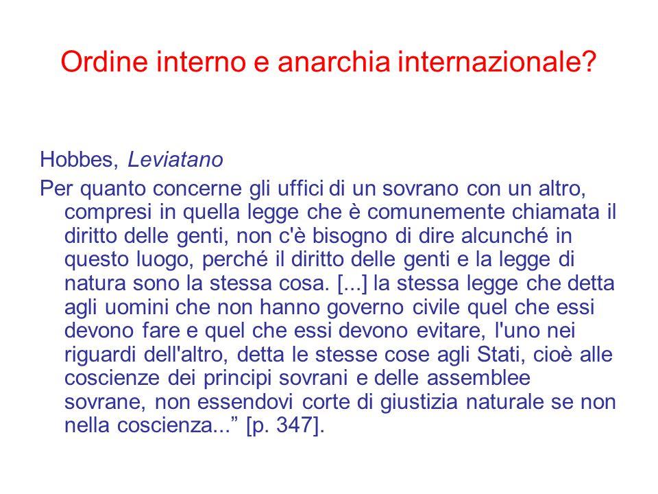 Ordine interno e anarchia internazionale? Hobbes, Leviatano Per quanto concerne gli uffici di un sovrano con un altro, compresi in quella legge che è