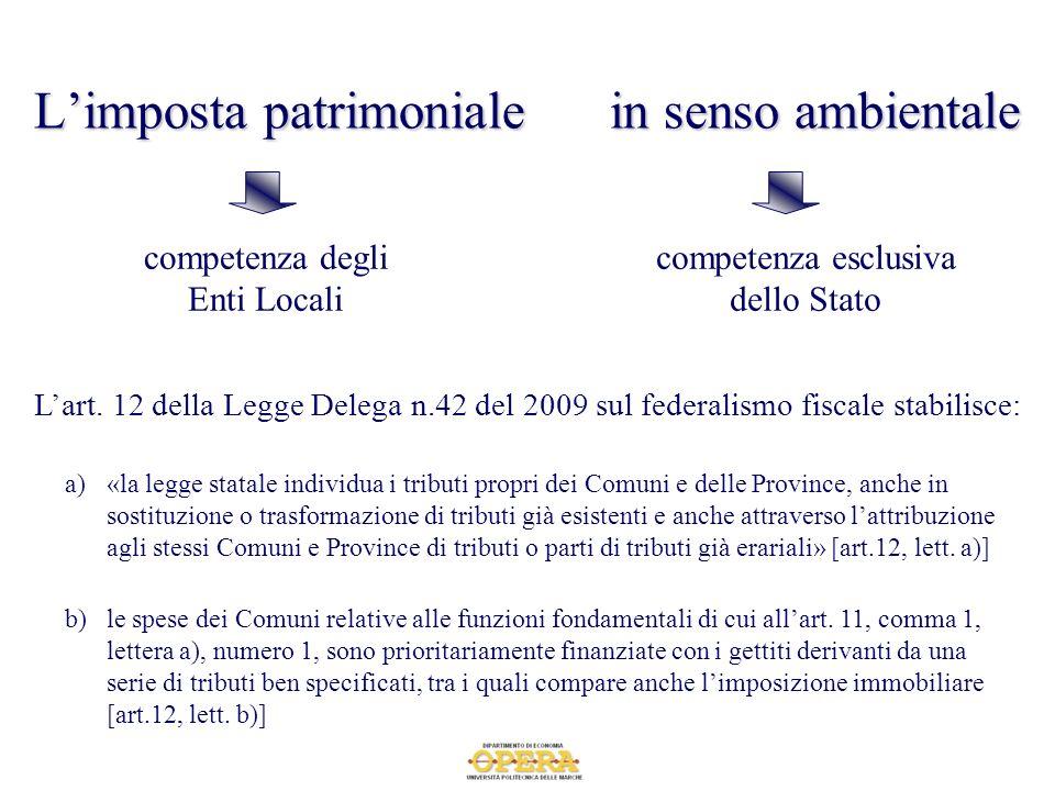 Limposta patrimoniale in senso ambientale competenza degli Enti Locali competenza esclusiva dello Stato Lart. 12 della Legge Delega n.42 del 2009 sul