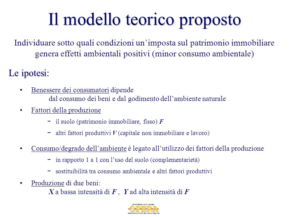 Il modello teorico proposto Individuare sotto quali condizioni unimposta sul patrimonio immobiliare genera effetti ambientali positivi (minor consumo