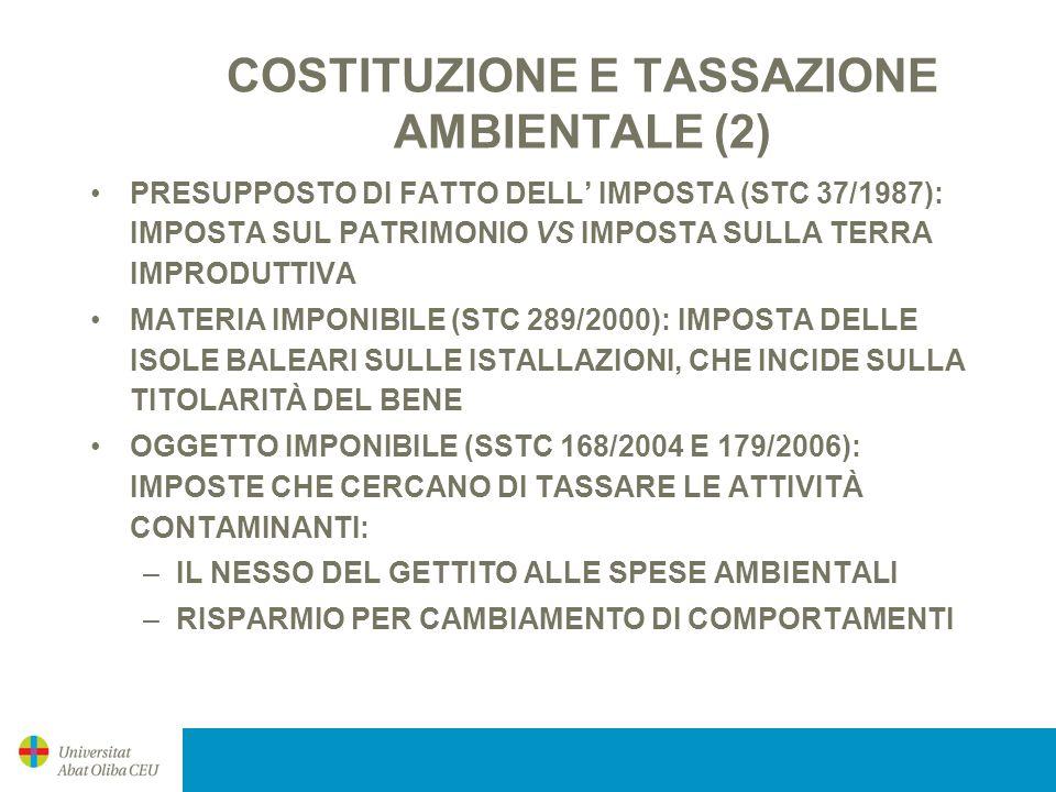 COSTITUZIONE E TASSAZIONE AMBIENTALE (2) PRESUPPOSTO DI FATTO DELL IMPOSTA (STC 37/1987): IMPOSTA SUL PATRIMONIO VS IMPOSTA SULLA TERRA IMPRODUTTIVA M
