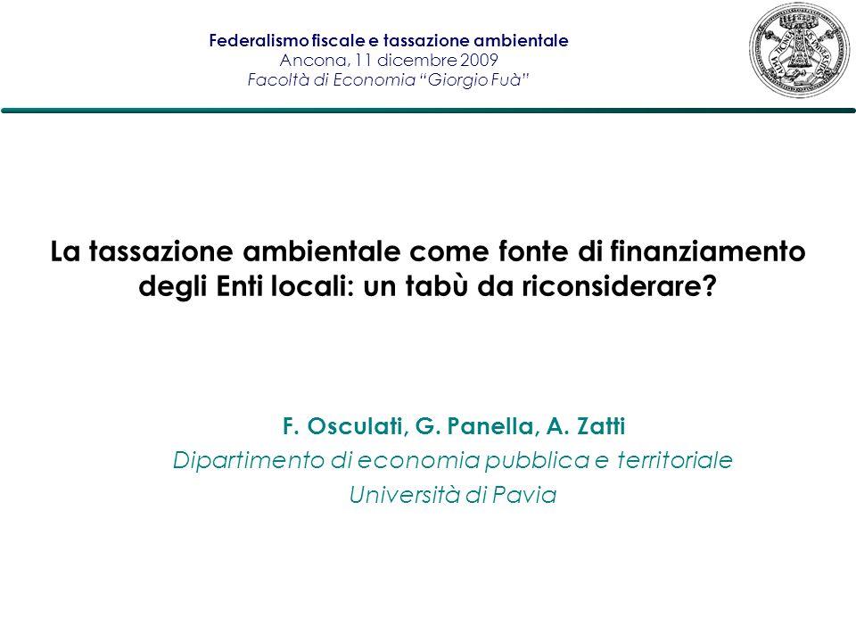F. Osculati, G. Panella, A. Zatti Dipartimento di economia pubblica e territoriale Università di Pavia La tassazione ambientale come fonte di finanzia