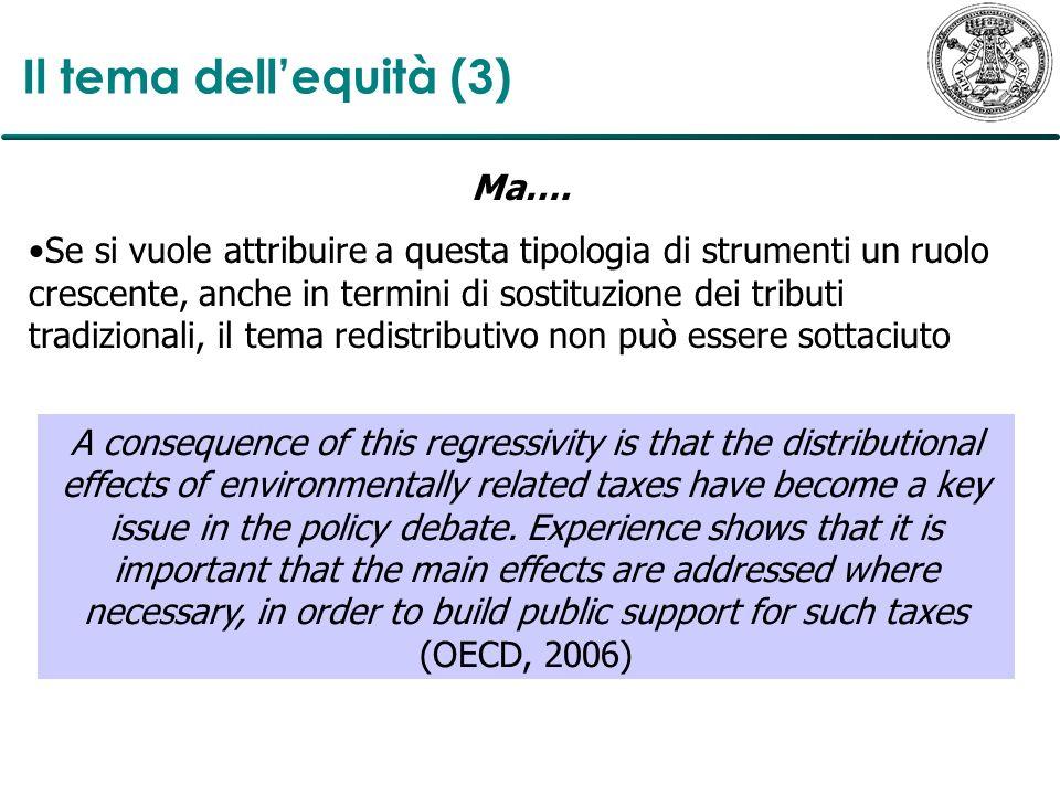 Il tema dellequità (3) Ma…. Se si vuole attribuire a questa tipologia di strumenti un ruolo crescente, anche in termini di sostituzione dei tributi tr
