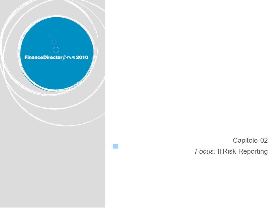 © 2010 Protiviti Srl. All rights reserved Capitolo 02 Focus: Il Risk Reporting