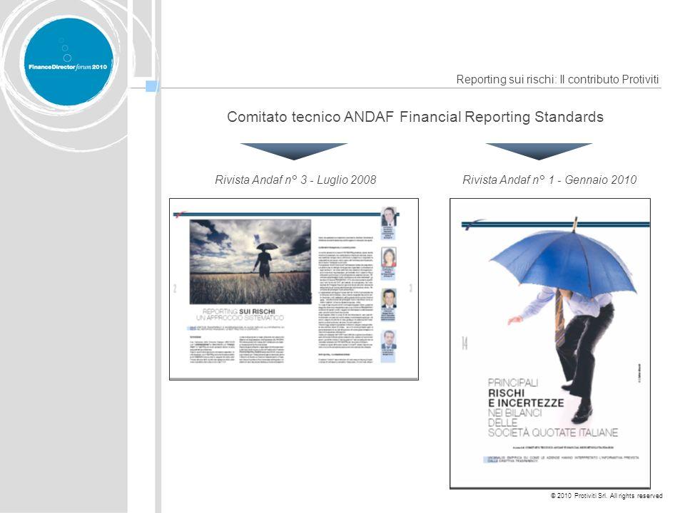 © 2010 Protiviti Srl. All rights reserved Reporting sui rischi: Il contributo Protiviti Comitato tecnico ANDAF Financial Reporting Standards Rivista A